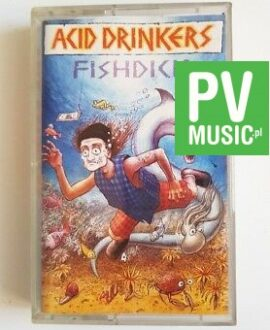ACID DRINKERS FISHDICK audio cassette