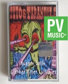 TITO & TARANTULA HUNGRY SALLY & OTHER KILLER LULLABIES audio cassette