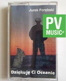 JUREK PORĘBSKI DZIĘKUJĘ CI OCEANIE audio cassette