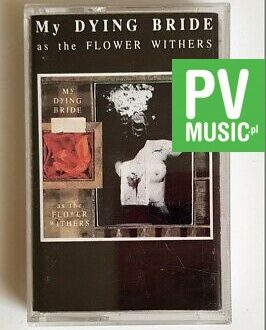 MY DYING BRIDE AS THE FLOWER WITHERS audio cassette