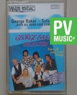 GEORGE BAKER - SELECTION SAVE ALL YOUR LOVE SONGS   audio cassette