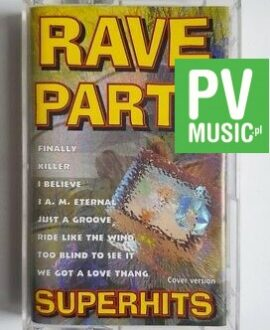 RAVE PARTY SUPERHITS KILLER, I BELIEVE.. audio cassette
