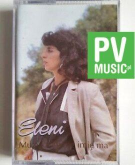 ELENI MUZYKA TWOJE IMIĘ MA audio cassette