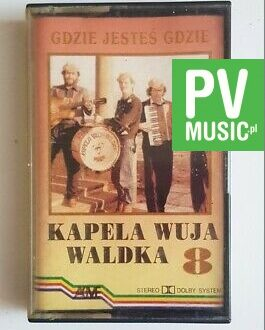 KAPELA WUJA WALDKA GDZIE JESTEŚ GDZIE audio cassette
