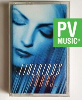 FIREBIRDS TRANS audio cassette