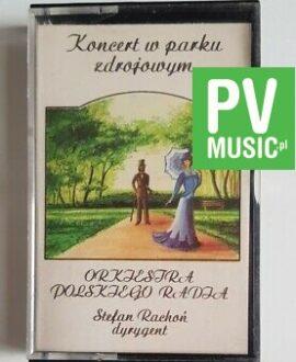 ORKIESTRA POLSKIEGO RADIA KONCERT W PARKU ZDROJOWYM audio cassette