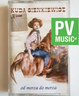 KUBA SIENKIEWICZ OD MORZA DO MORZA audio cassette