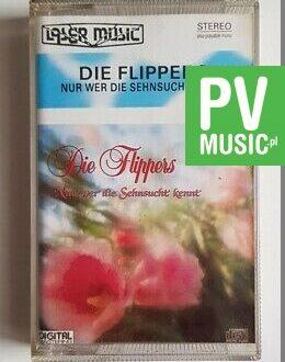 DIE FLIPPERS NUR WER DIE SEHNSUCHT KENNT audio cassette