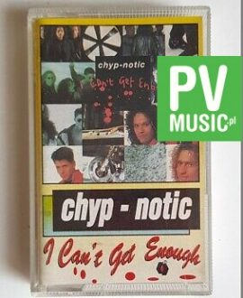 CHYP-NOTIC I CAN'T GET ENOUGH audio cassette