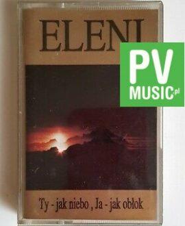 ELENI TY-JAK NIEBO, JA-JAK OBŁOK audio cassette