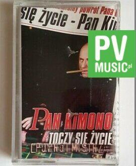 PAN KIMONO TOCZY SIĘ ŻYCIE audio cassette