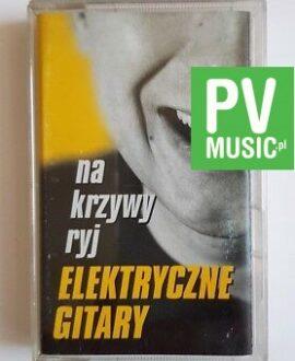 ELEKTRYCZNE GITARY NA KRZYWY RYJ  audio cassette