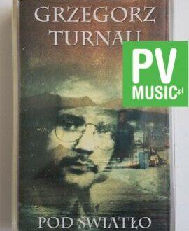 GRZEGORZ TURNAU POD ŚWIATŁO  audio cassette