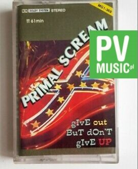 PRIMAL SCREAM GIVE OUT BUT DON'T GIVE UP audio cassette