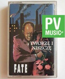 FATE TWORZĘ I NISZCZĘ audio cassette