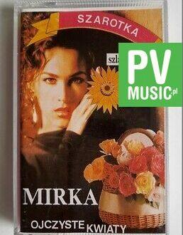 MIRKA OJCZYSTE KWIATY audio cassette