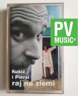 KUKIZ I PIERSI RAJ NA ZIEMI audio cassette