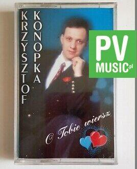 KRZYSZTOF KONOPKA O TOBIE WIERSZ audio cassette