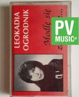 LEOKADIA OGRODNIK MODLĘ SIĘ ZA CIEBIE audio cassette