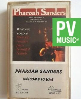 PHAROAH SANDERS WELCOME TO LOVE audio cassette