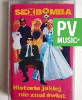 SEXBOMBA HISTORIA JAKIEJ NIE ZNAŁ ŚWIAT audio cassette