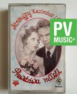 ATRAKCYJNY KAZIMIERZ I CYGANIE PRAWDZIWA MIŁOŚĆ audio cassette