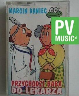 MARCIN DANIEC  PRZYCHODZI BABA DO LEKARZA  audio cassette