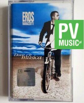 EROS RAMAZZOTTI DOCVE C'E MUSICA audio cassette