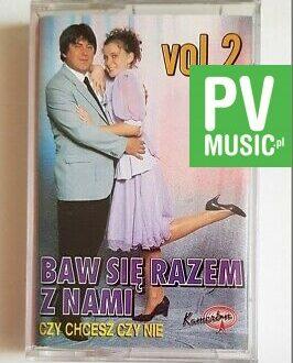 BAW SIĘ RAZEM Z NAMI CZY CHCESZ CZY NIE audio cassette