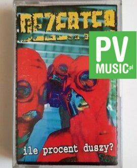 DEZERTER ILE PROCENT DUSZY? audio cassette