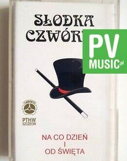SŁODKA CZWÓRKA NA CO DZIEŃ I OD ŚWIĘTA audio cassette