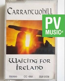 CARRANTUOHILL WAITING FOR IRELAND audio cassette