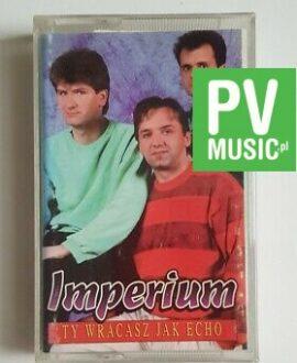IMPERIUM TY WRACASZ JAK ECHO audio cassette