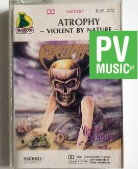 ATROPHY VIOLENT BY NATURE audio cassette