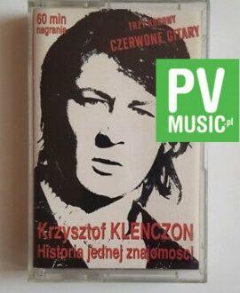 KRZYSZTOF KLENCZON HISTORIA JEDNEJ ZNAJOMOŚCI audio cassette