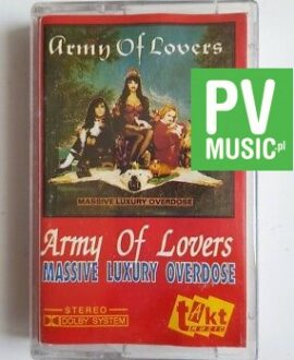 ARMY OF LOVERS MASSIVE LUXURY OVERDOSE audio cassette