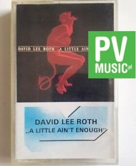 DAVID LEE ROTH A LITTLE AIN'T ENOUGH audio cassette