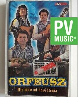 ORFEUSZ NIE MÓW MI DO WIDZENIA audio cassette