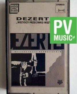 DEZERTER WSZYSCY PRZECIWKO WSZYSTKIM audio cassette