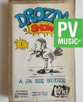 DROZDA SHOW A JA SIĘ BUDZĘ  audio cassette