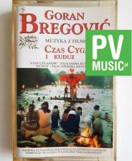 GORAN BREGOVIC CZAS CYGANÓW,KUDUZ audio cassette