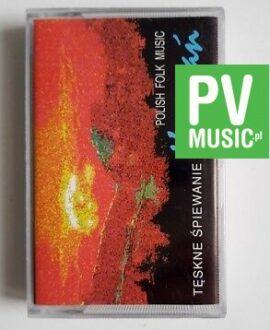 KRYWAŃ TĘSKNE ŚPIEWANIE FOLK audio cassette