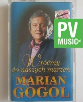 MARIAN GOGOL WRÓĆMY DO NASZYCH MARZEŃ audio cassette