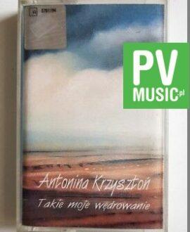ANTONINA KRZYSZTOŃ TAKIE MOJE WĘDROWANIE audio cassette