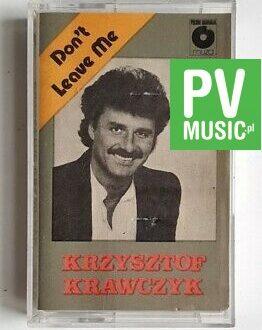 KRZYSZTOF KRAWCZYK DON'T LEAVE ME audio cassette