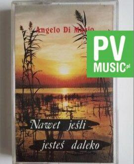 ANGELO DI MARIO NAWET JEŚLI JESTEŚ DALEKO audio cassette