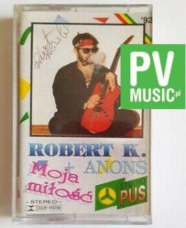 ROBERT K. & ANONS MOJA MIŁOŚĆ audio cassette