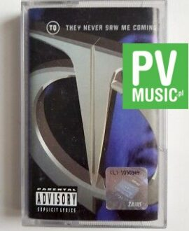 TQ THEY NEVER SAW ME COMING audio cassette