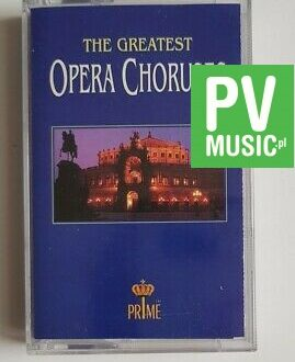 OPERA CHORUSES THE GREATEST audio cassette