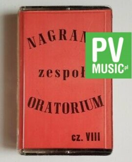 ORATORIUM NAGRANIA ZESPOŁU CZĘŚĆ VIII audio cassette